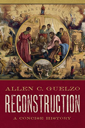 Reconstruction: A Concise History (English Edition)