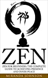Image de Zen: Zen for Beginners: The Complete Guide to Achieving Presence and Inner Peace (Meditati