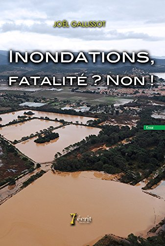 Livres gratuits en ligne Inondations, fatalité ? Non ! pdf
