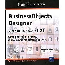 BusinessObjects Designer versions 6.5 et XI