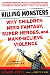 Killing Monsters: Our Children's Need...
