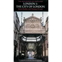 London 1: The City of London: City of London v. 1 (Pevsner Architectural Guides: Buildings of England)