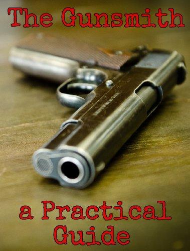 The Gunsmith: A Practical Guide (English Edition)