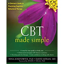 CBT Made Simple: A Practical Guide to Learning Cognitive Behavioral Therapy (The New Harbinger Made Simple Series)
