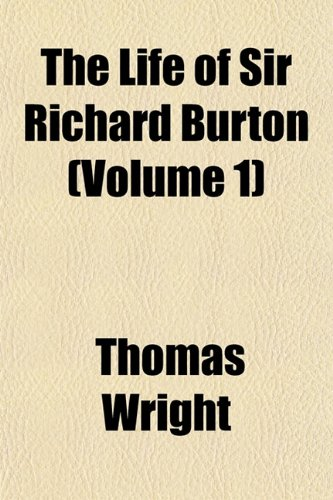 The Life of Sir Richard Burton (Volume 1)