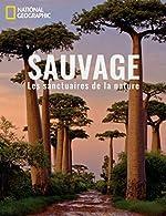 Sauvage - Les sanctuaires de la nature de Maryellen Duckette