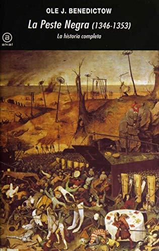 La Peste Negra, 1346-1353: La historia completa (Universitaria)