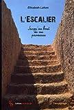 L'escalier - Jusqu'au bout de ma promesse
