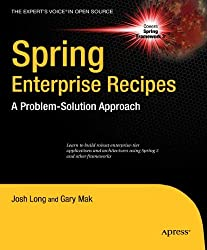 Spring Enterprise Recipes: A Problem-Solution Approach (Expert's Voice in Open Source)