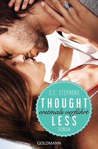 Buchseite und Rezensionen zu 'Thoughtless: Erstmals verführt - (Thoughtless 1) - Roman (Thoughtless-Reihe, Band 1)' von S.C. Stephens