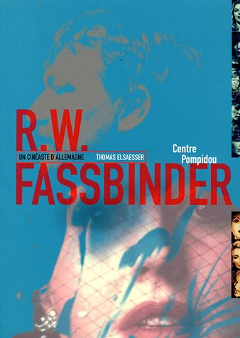 Rainer Werner Fassbinder : Un cinéaste ...