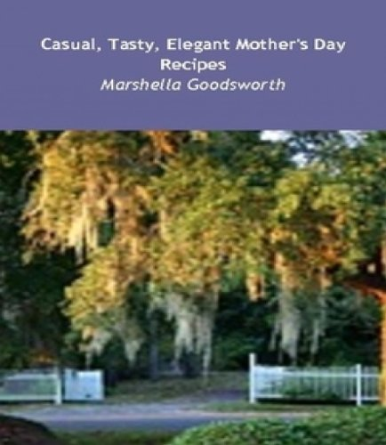 Casual, Tasty, Elegant Mother's Day Recipes (English (Gourmet Mothers Day Gift)
