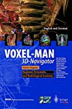 VOXEL-MAN 3D-Navigator: Inner Organs. Regional, Systemic and Radiological Anatomy.