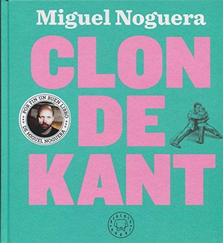 Clon De Kant por Miguel Noguera