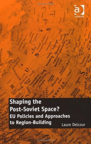 Shaping the Post-Soviet Space? by Laure Delcour (2011-05-01)