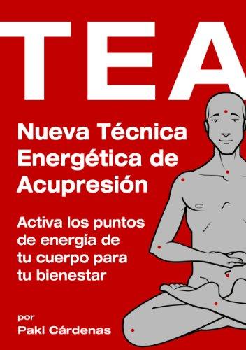 TEA. Nueva Técnica Energética de Acupresión. por Paki Cárdenas Mazuecos