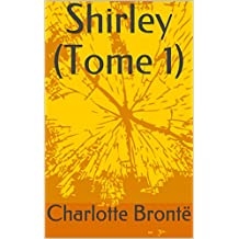 Shirley (Tome 1) (French Edition)