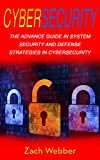 #5: Cybersecurity: The Advance Guide in System Security and Defense Strategies in Cybersecurity