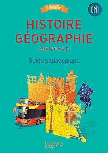 Histoire-Géographie CM1 - Collection Citadelle - Guide pédagogique - Ed. 2016 par Walter Badier