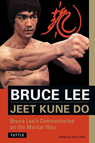 Jeet Kune Do: Bruce Lee's Commentaries on the Martial Way (Bruce Lee Library) (The Brue Lee Library, Vol 3)