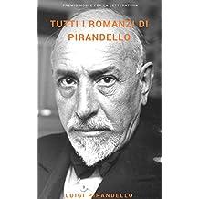 Tutti i romanzi di Pirandello (Italian Edition)