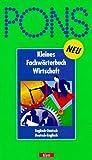 PONS Kleines Fachwörterbuch Wirtschaft, Englisch-Deutsch, Deutsch-Englisch
