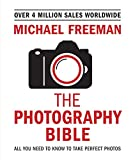The Photography Bible: Exposure > Light & Lighting > Composition > Digital Editing (Michael Freeman's Photo School) (English Edition)
