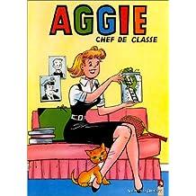 AGGIE LA CENDRILLON DES TEMPS MODERNES TOME 1 : AGGIE CHEF DE CLASSE