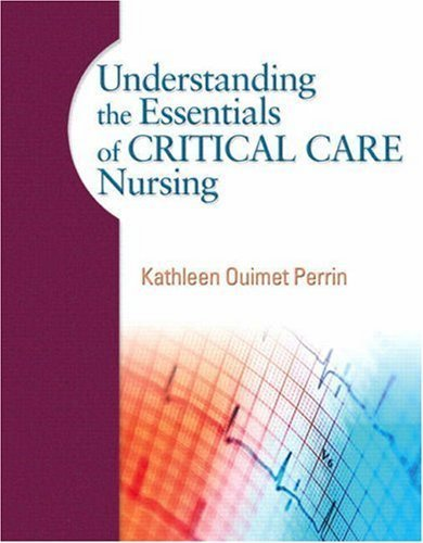 Understanding the Essentials of Critical Care Nursing by Kathleen Ouimet Perrin (2008-08-28)