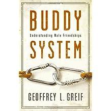 Buddy System: Understanding Male Friendships