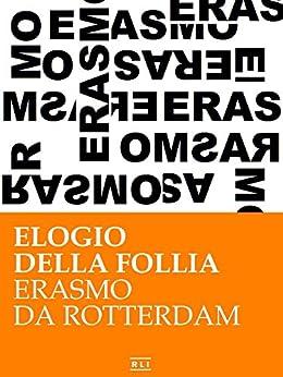 Erasmo da Rotterdam - Elogio della follia (RLI CLASSICI) di [Erasmo da Rotterdam]