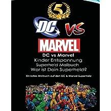 DC vs Marvel Kinder Entspannung Superheld Malbuch: Spiderman, Batman, Superman, Iron Man, Villains, Captain America, Wonder Woman, Hulk, DeadPool, ... Avengers, Justice League, Flash, Super Women