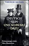 Deutsch sein und schwarz dazu: Erinnerungen eines Afro-Deutschen von Theodor Michael