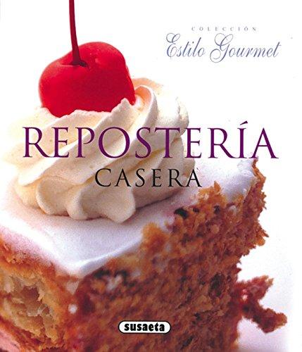Reposteria Casera(Estilo Gourmet) por Equipo Susaeta