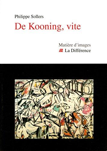 De Kooning, vite par Philippe Sollers