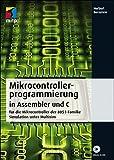 Mikrocontrollerprogrammierung in Assembler und C: für die Mikrocontroller der 8051-Familie - Simulation unter Multisim (mitp Professional)