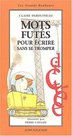 Mots futés pour écrire sans se tromper par Claire Derouineau