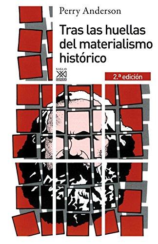 Tras las huellas del materialismo histórico (Siglo XXI de España General) por Perry Anderson