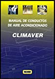 MANUAL DE CONDUCTOS DE AIRE ACONDICIONADO. CLIMAVER