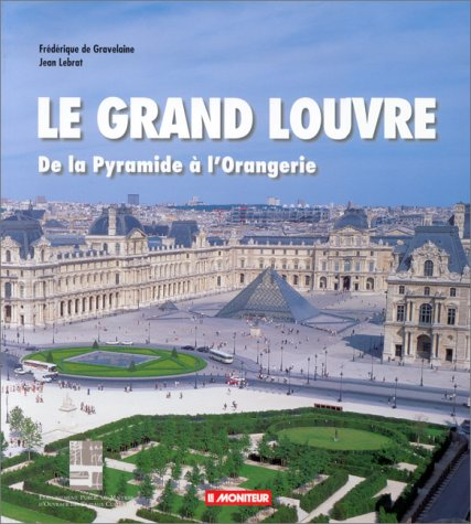 Le Grand Louvre de la pyramide à l'orangerie