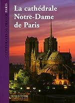 La Cathédrale Notre Dame de Paris de Thierry Crépin-leblond