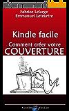 Préparation de votre livre pour Kindle: Créez la COUVERTURE de votre ebook !