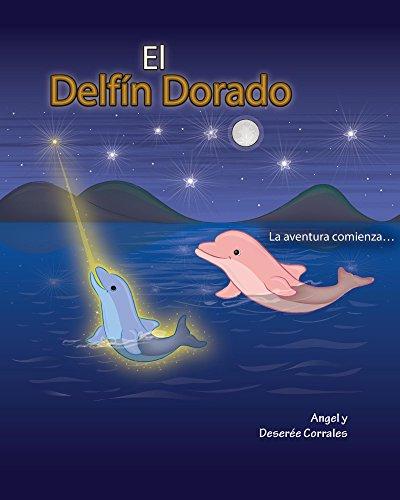 El Delfín Dorado: La aventura comienza... por Angel Corrales