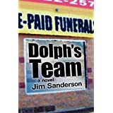 Dolph's Team (Dolph Martinez/Jerri Johnson Mystery) by Jim Sanderson (2011-11-30)