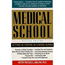 Medical School: Getting In, Staying In, Staying Human Rev Sub Edition by Ablow, Keith (1990) Taschenbuch