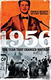 1956: The Year That Changed Britain