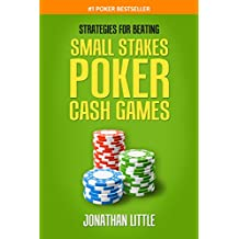 Strategies for Beating Small Stakes Poker Cash Games (English Edition)