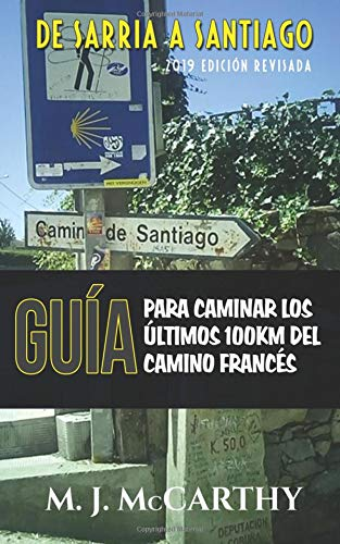 De Sarria a Santiago: Una Guía para Caminar los Últimos 100km del Camino Francés: Volume 3 (MM3 Camino Guides) por Mark J McCarthy