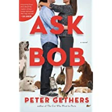 Ask Bob: A Novel by Gethers, Peter (2013) Gebundene Ausgabe