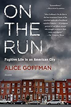 On the Run: Fugitive Life in an American City par [Goffman, Alice]